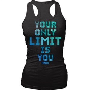 Fitness Tank Your Only Limit Is You